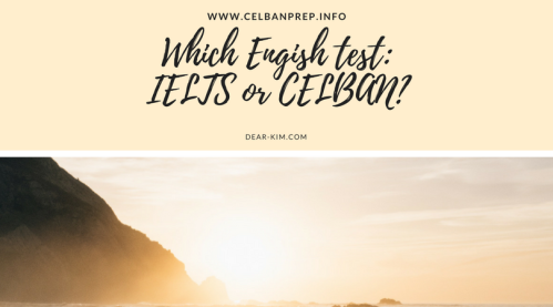 Which Engish test_ IELTS or CELBAN_