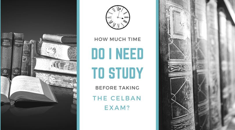 How Much time do I need to study before taking the CELBAN exam Dear Kim