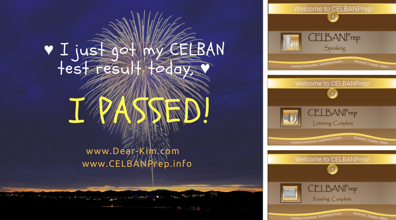 ♥ I just got my CELBAN test result today, I PASSED!