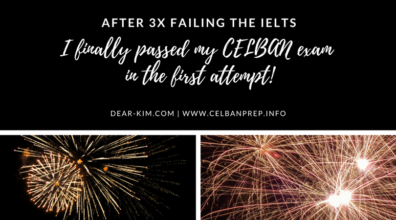After 3x failing the IELTS, I finally passed my CELBAN exam in the first attempt!