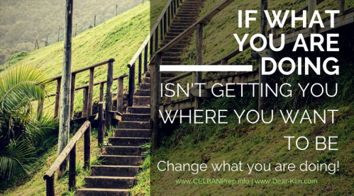 If what you are doing isn't getting you where you want to be