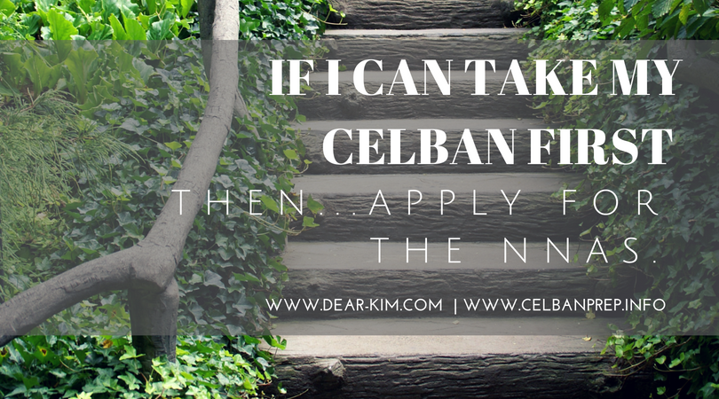 if I can take my CELBAN first then apply for the NNAS