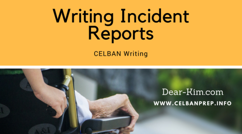 Writing Incident Reports - CELBAN Writing