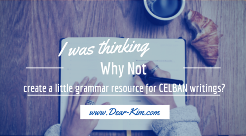 Dear Kim I was thinking why not create a little grammar resource for CELBAN writings
