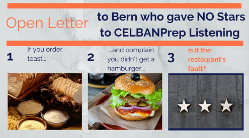 Open Letter to Bern who gave No Stars to CELBANPrep Listening
